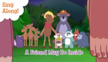 Sing along: A Friend May Be Inside